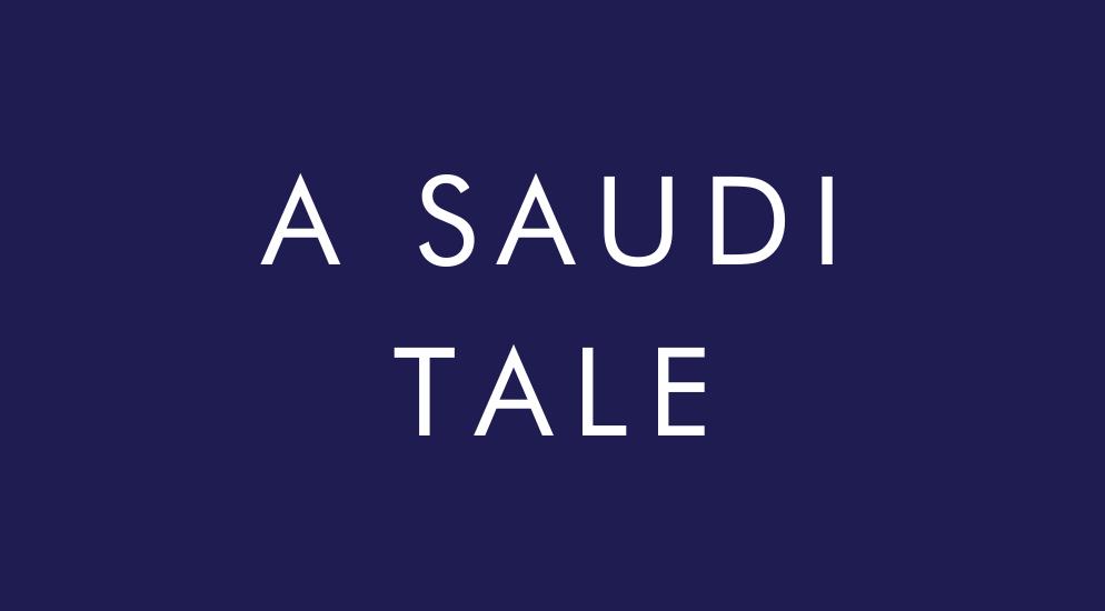 A Saudi Tale